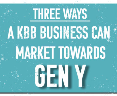 Three Ways a KBB business can market towards Gen Y